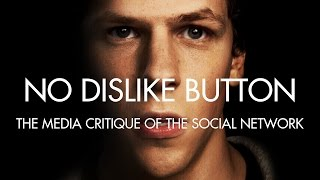No Dislike Button: the Media Critique of the Social Network