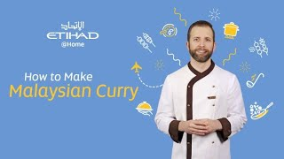 How to Make our in-Flight Chef's Malaysian Curry | Etihad @ Home