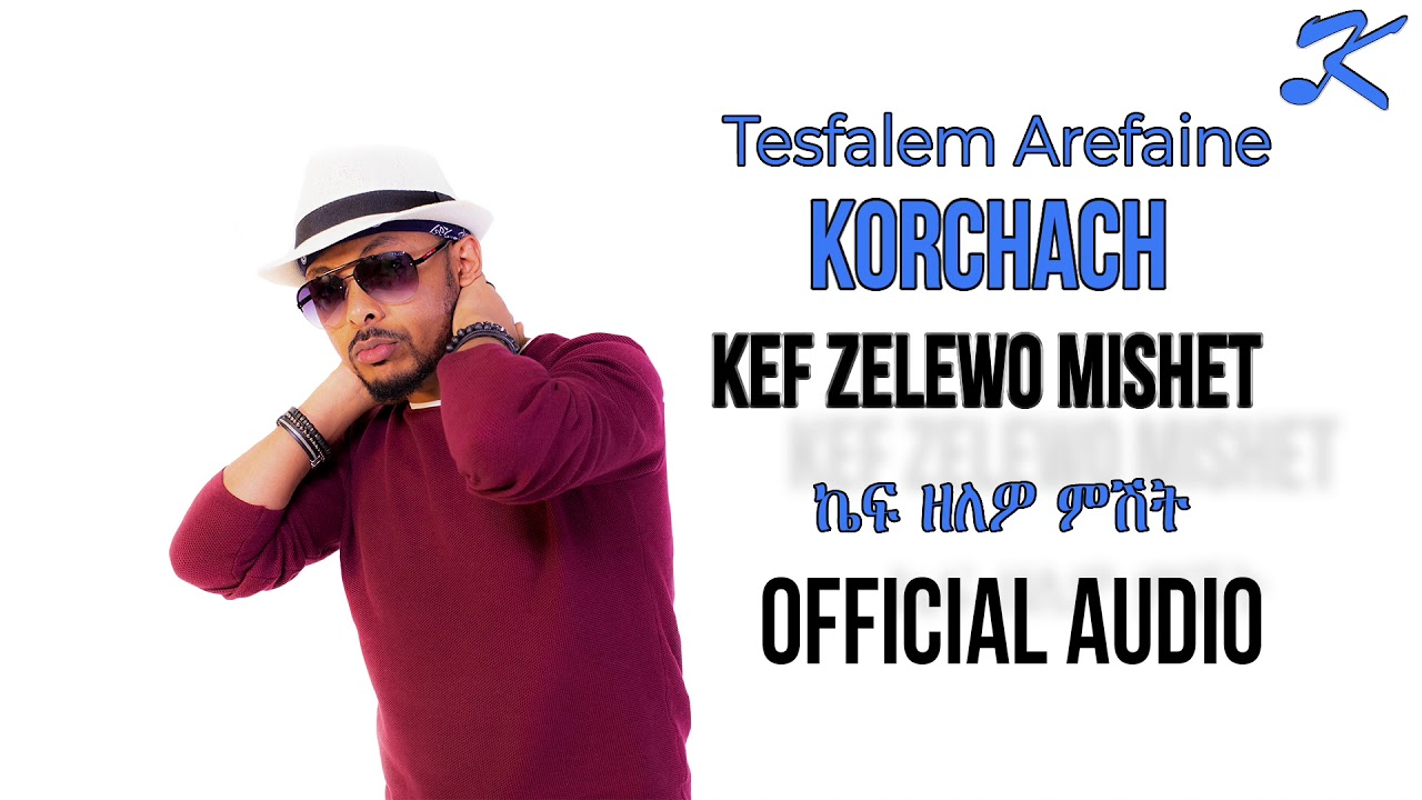 Tesfalem Arefaine - Korchach - Kef Zelewo mishet - New Eritrean Music 2018  - ( Official Audio )