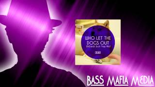 [Trap] Baha Men - Who Let The Dogs Out (BliZard Remix) [Free Download]