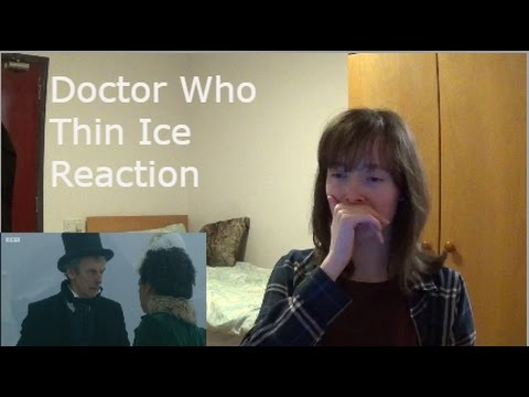 Doctor Who Thin Ice Reaction