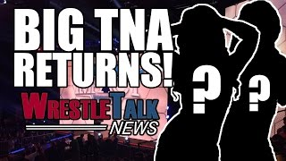 Will Ex-WWE Star RETURN At Royal Rumble? Two BIG TNA Returns!   WrestleTalk News Jan. 2017
