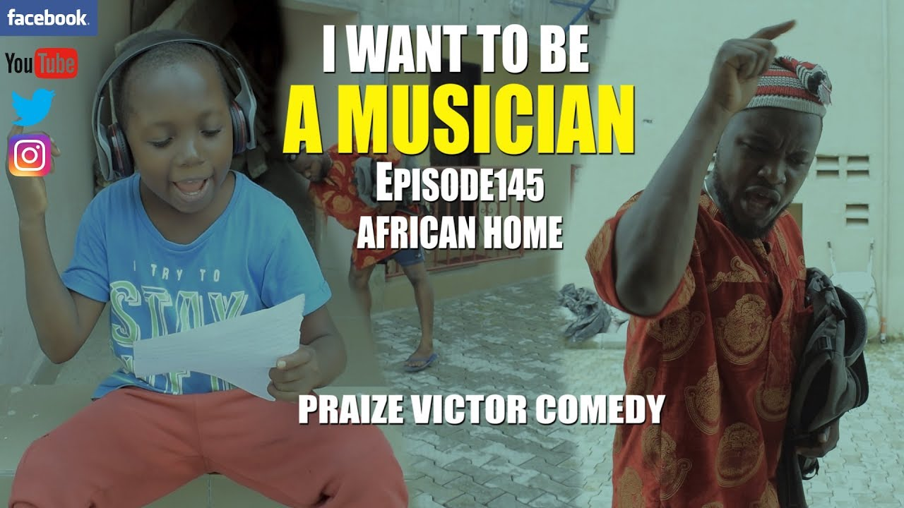Download I WANT TO BE A MUSICIAN (episode 145) (PRAIZE VICTOR COMEDY)