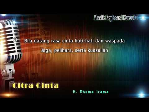 Rhoma Irama - Citra Cinta Karaoke Tanpa Vokal