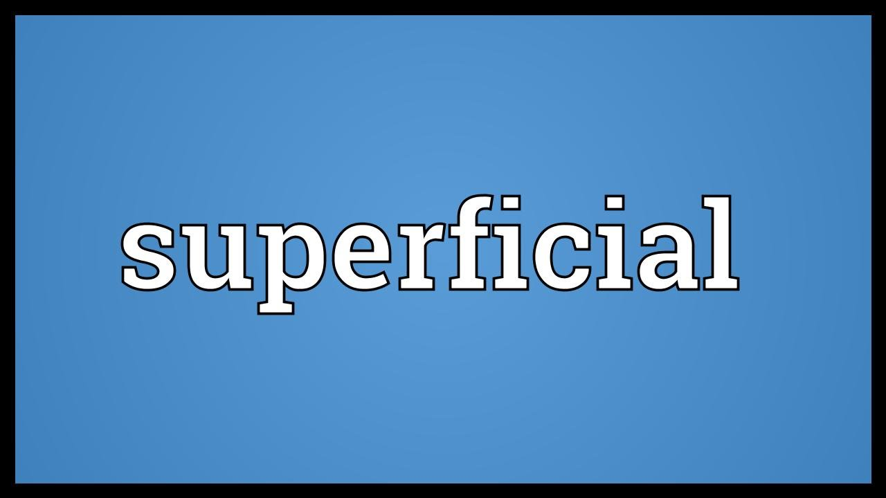 superficial meaning youtube