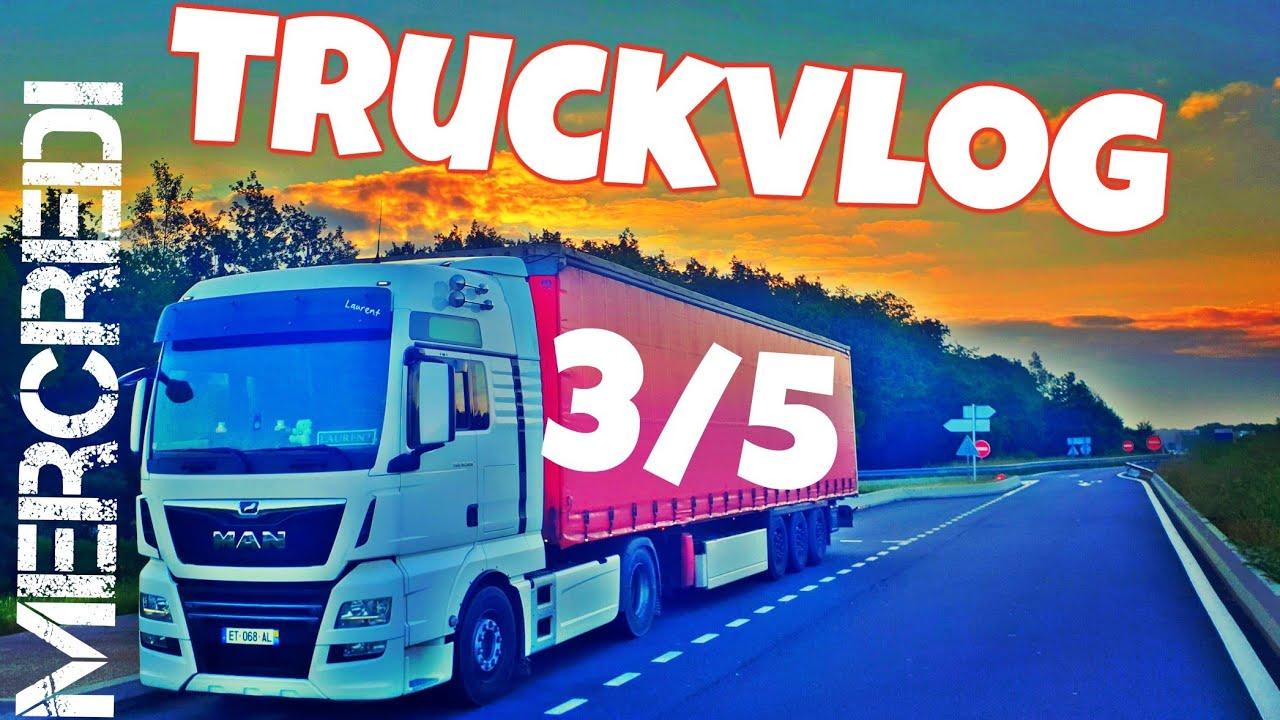 MERCREDI Truckvlog  3/5 Une semaine avec un routier français en 5 partie