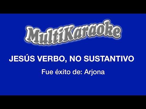 Multi Karaoke - Jesus Verbo No Sustantivo