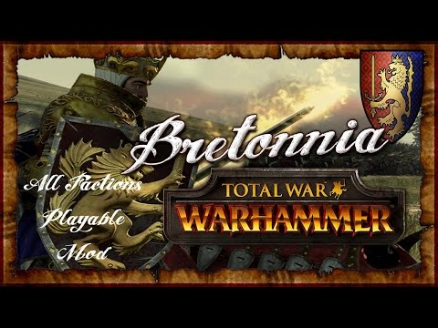 BRETONNIA CAMPAIGN - ALL FACTIONS PLAYABLE...