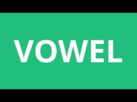 How To Pronounce Vowel - Pronunciation Academy