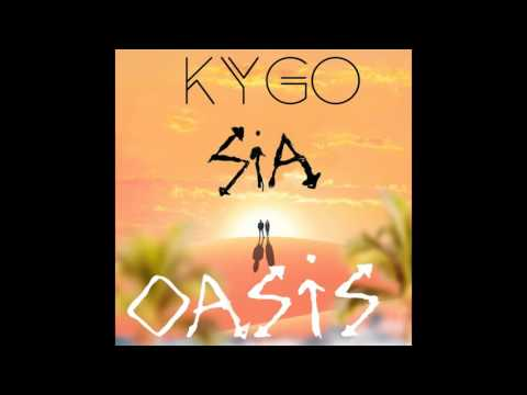 Kygo ft. Sia - Oasis Remastered Studio Version