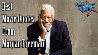Best Movie Quotes From Morgan Freeman