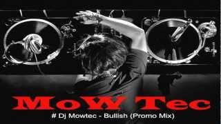 Dj Mowtec - Bullish (Promo Mix)