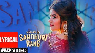 Sandhuri Rang: Kaur B (Full Lyrical Song) Laddi Gill | Fateh Shergill | Latest Punjabi Songs 2019