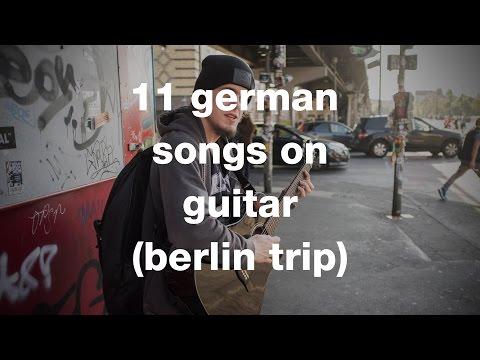 11 German Songs on Guitar (Berlin Trip)
