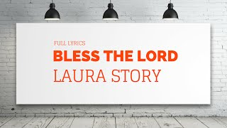 Bless The Lord by Laura Story (Lyrics)