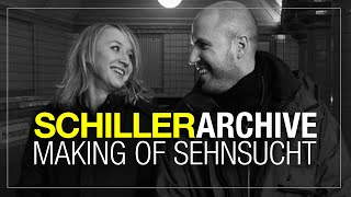 "SCHILLER Archive: Making of ""Sehnsucht"" 
