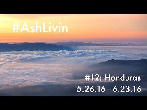 AshLivin #12: Honduras