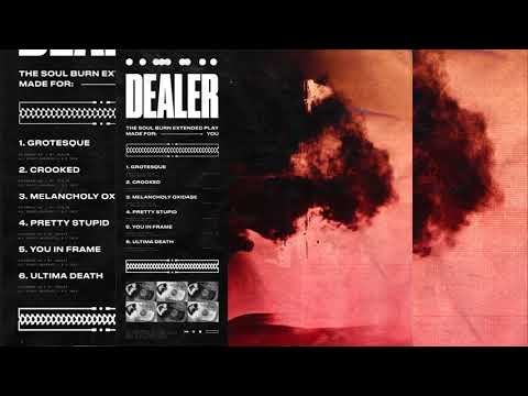 Dealer - Soul Burn (Full EP Stream)