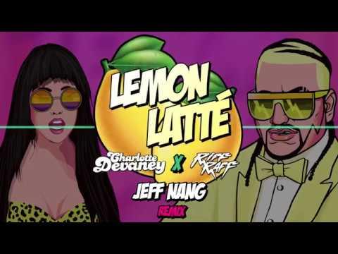Charlotte Devaney X RiFF RAFF - Lemon Latte (Jeff Nang Remix)