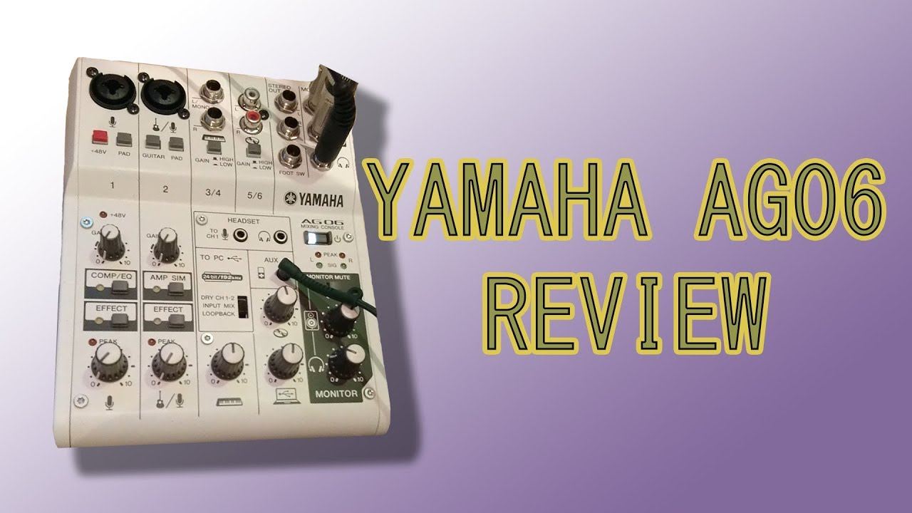 Yamaha AG06 review