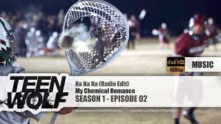 My Chemical Romance - Na Na Na (Radio Edit) | Teen Wolf 1x02 M…