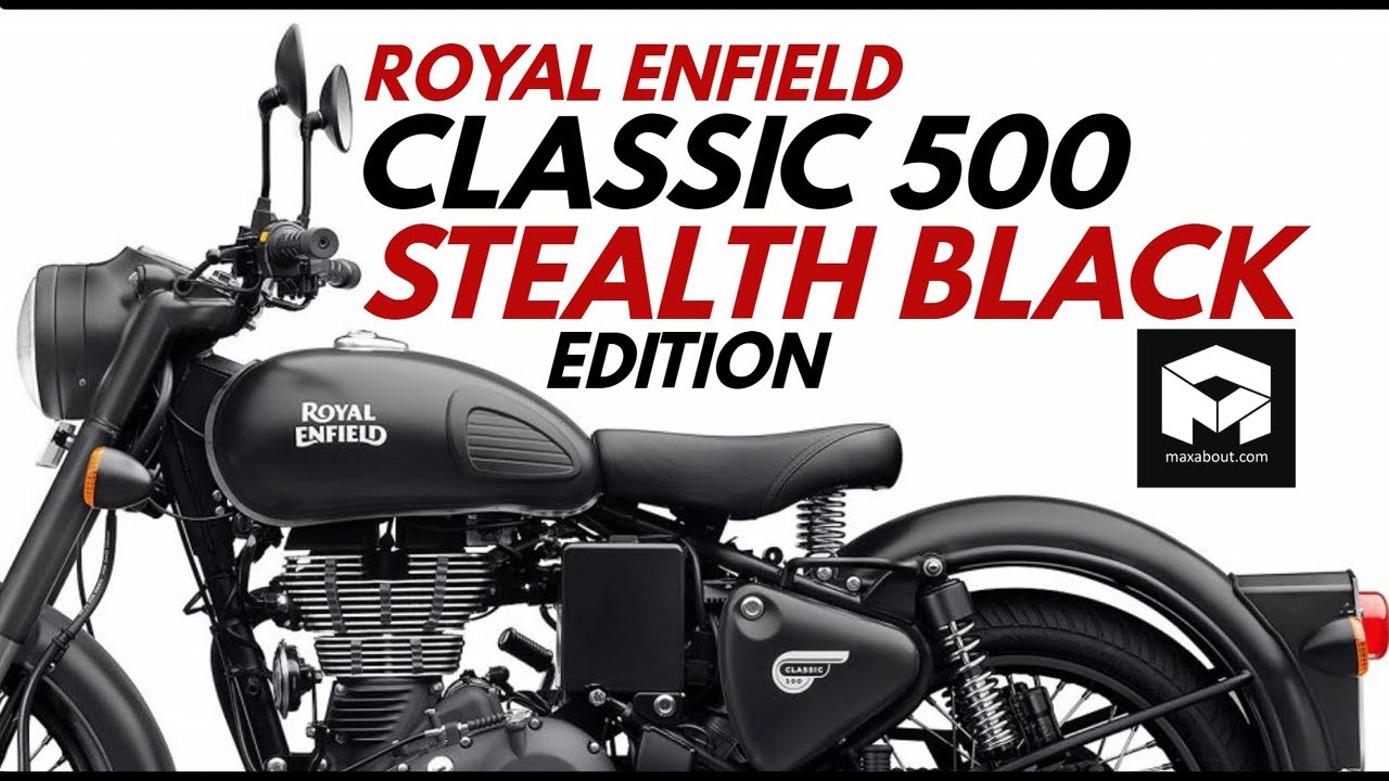 Royal Enfield Classic Stealth Black Price Specs Youtube