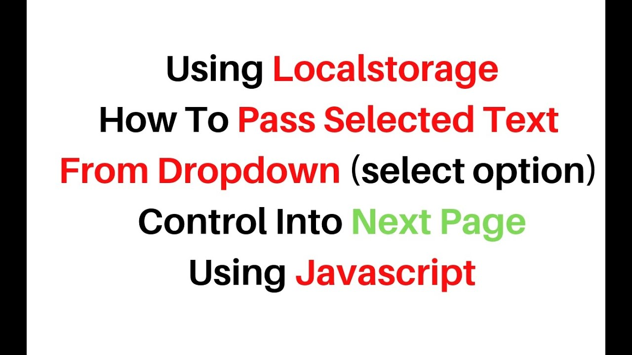 local storage javascript pass dropdown select option value to next