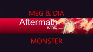 Meg & Dia- Monster (Aftermath RADIO)