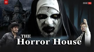 THE HORROR HOUSE | Round2hell | R2H