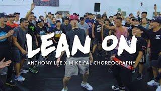 Lean On - Major Lazer & DJ Snake | Anthony Lee x Mike Fal Choreography | Summer Jam Dance Camp 2016