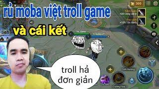 Troll Game - Rủ Moba Việt Đi Troll Game Cùng Và Cái Kết Khắm Lọ   Yo Game Troll