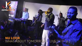Nu Look -  What about Tomorrow Live @ Club Boca   [  Jan / 17/ 16 ]