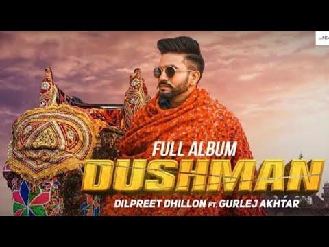 Dushman ( Full Song ) Dilpreet Dhillon Ft. Gurlez Akhtar