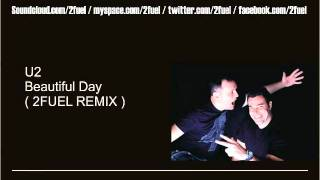 Download U2 - Beautiful Day ( 2FUEL REMIX ) MP3 song and Music Video