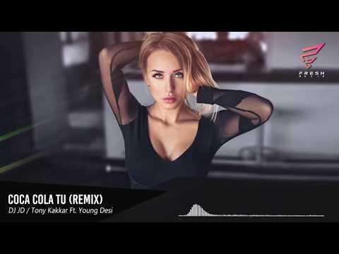 Coca Cola Tu Remix  | DJ JD |  Tony Kakkar ft. Young Desi | youtube
