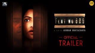Flat no 609 Official Trailer  Abir   Tanushree  Mamata Shankar  Soumitra  Arindam  BengaliMovie 2018