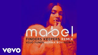 Mabel - Finders Keepers (Remix / Audio) ft. Kojo Funds, Burna Boy, Don-E