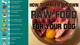 Easy, Basic, DIY - How to Make Your Own Raw Food Diet for Your Dog