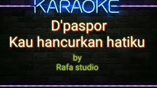 Download D'paspor kau hancurkan hatiku, karaoke tanpa vokal cover fl studio mobile