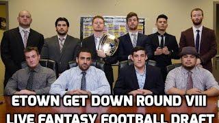 2016 Fantasy Football Live Draft: Etown Get Down Round VIII
