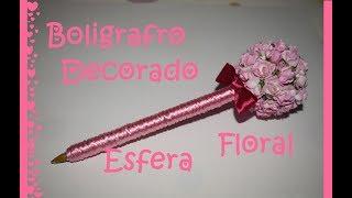 Bolígrafo Decorado #5 - Esfera Floral - Tutorial - DIY