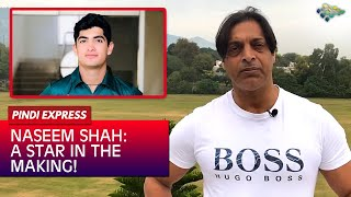 Naseem Shah | A Star In The Making | Pak vs Aus | Shoaib Akhtar |