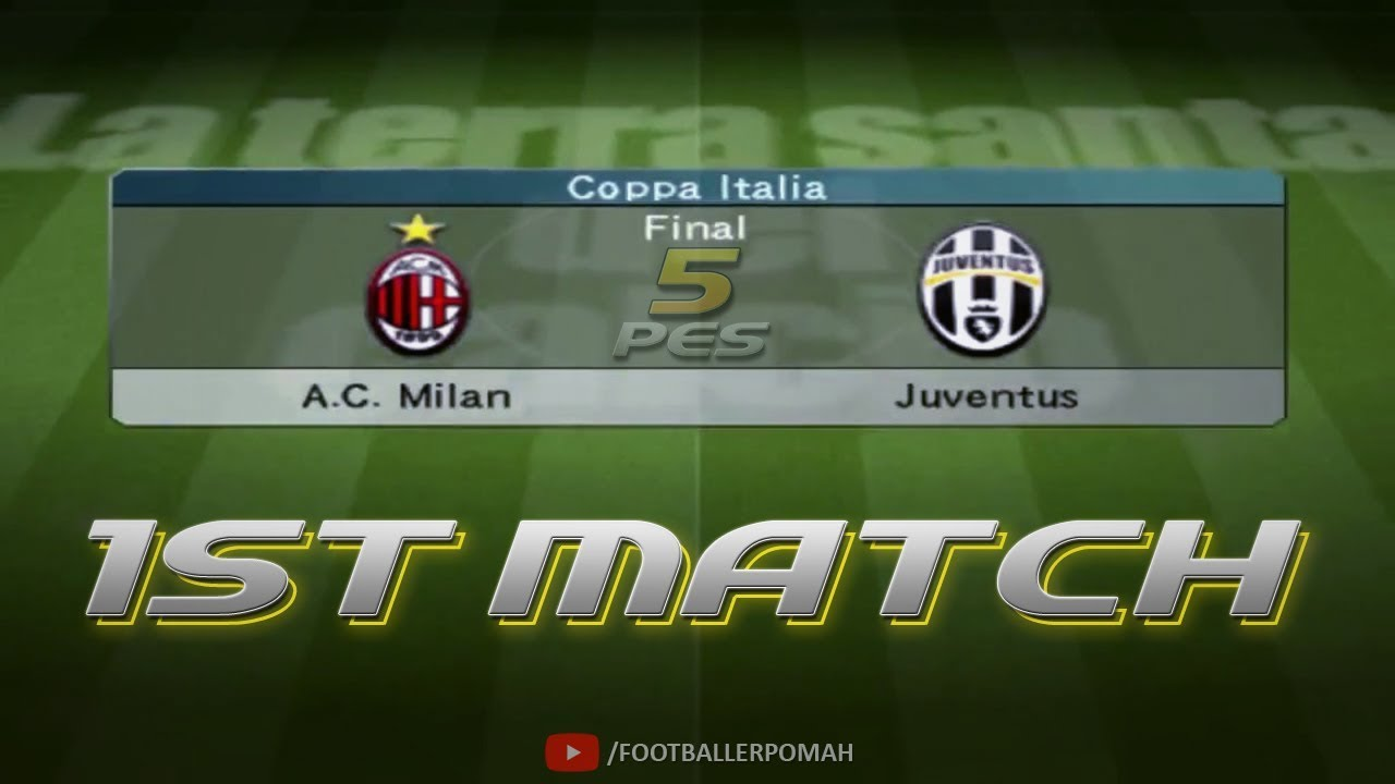 PES 5 | Coppa Italia 1st Final match [Milan vs Juventus]