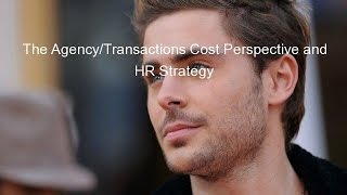 The Agency/Transactions Cost Perspective and HR Strategy(http://academlib.com/3735/management/agencytransactions_cost_perspective_strategy#540 Agency theory attempts to solve two problems (the agency ..., 2015-08-04T18:17:42.000Z)