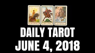 Daily Tarot Reading for June 4, 2018 | Magnetic Tarot