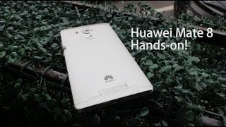 Huawei Mate 8 First Impression Hands-on
