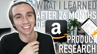What I've Learned After 2 Years of Amazon Product Research...