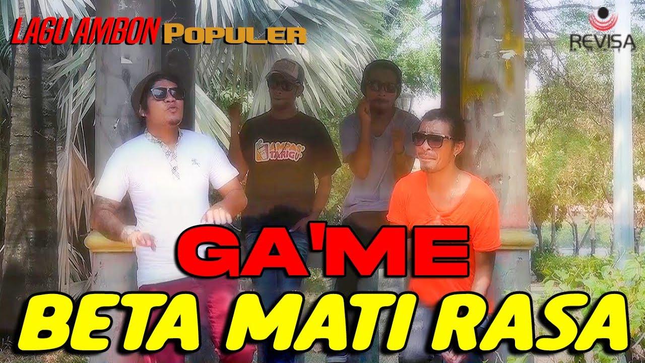 GA'ME - BETA MATI RASA // Lagu Ambon Populer (Official Music Video)