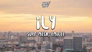 Surf Mesa - ily (I love you baby) (Lyrics) ft. Emilee