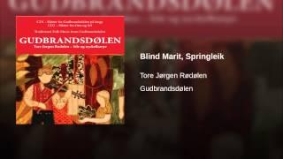 Blind Marit, Springleik